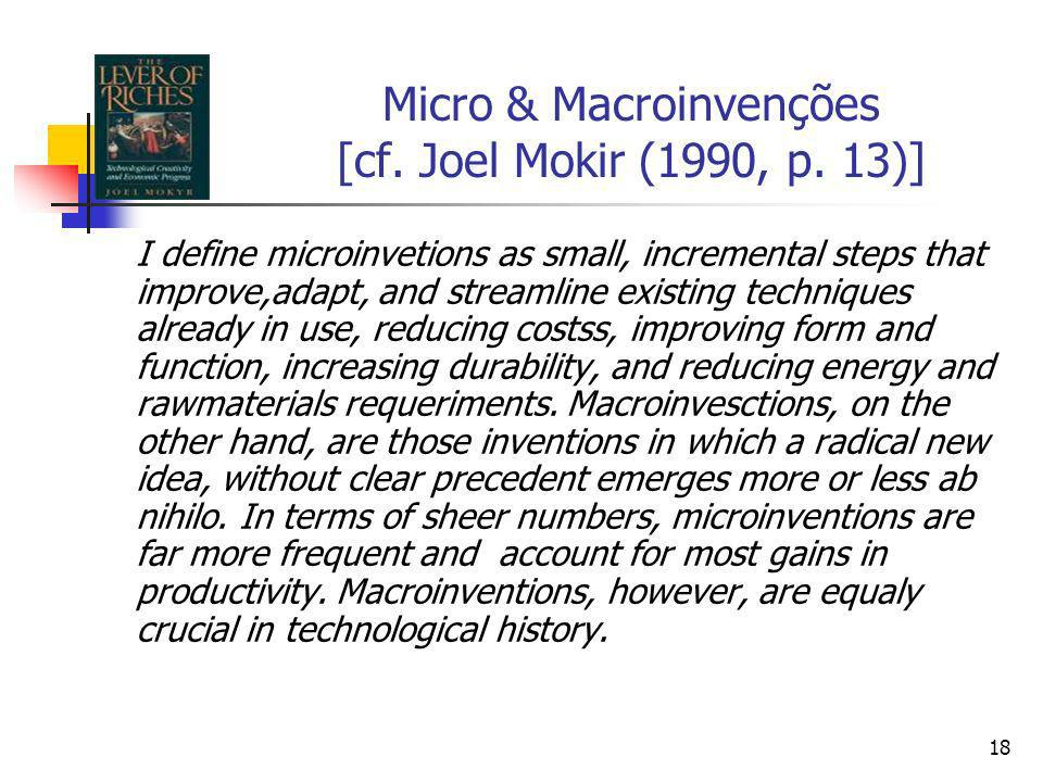 Micro & Macroinvenções [cf. Joel Mokir (1990, p. 13)]